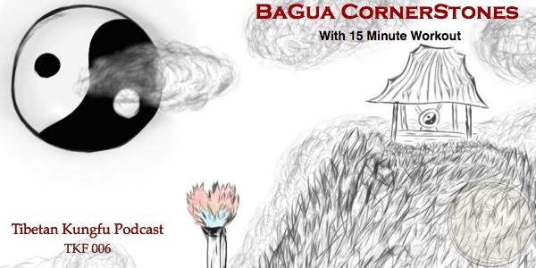 BaGua Cornerstones